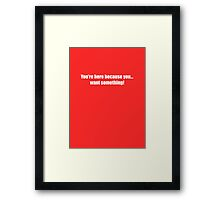 Pee-Wee Herman - You're Here Because - White Font Framed Print