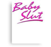 Baby Slut  Canvas Print