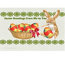 Easter Greetings from me to you Photographic Print