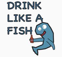 Drink Like A Fish by Lightfixture
