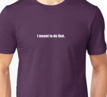 Pee-Wee Herman - I Meant To Do That - White Font Unisex T-Shirt