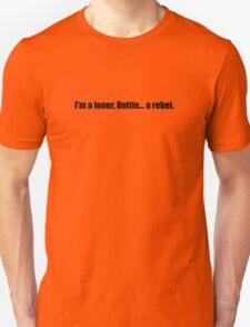 Pee-Wee Herman - I'm a Loner, Dottie... A Rebel - Black Font Unisex T-Shirt