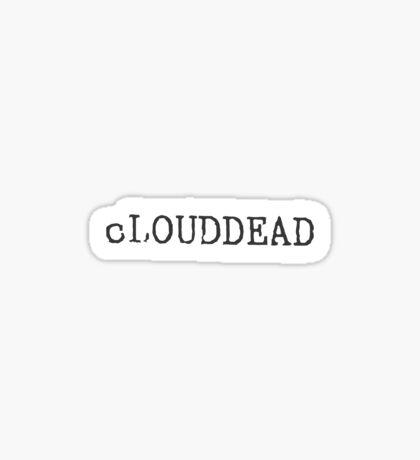cLOUDDEAD Sticker