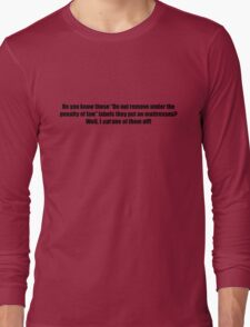 """Pee-Wee Herman - You Know Those """"Do Not Remove"""" - Black Font Long Sleeve T-Shirt"""