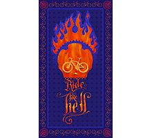 Ride like Hell Calligraphic cycling poster Photographic Print