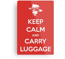 Keep Calm And Carry Luggage Metal Print