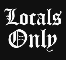 LOCALS ONLY 2 by LAvibes