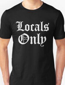 LOCALS ONLY 2 Unisex T-Shirt