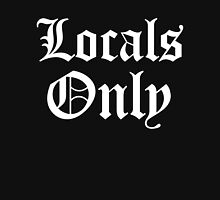 LOCALS ONLY 2 Unisex T-Shirt
