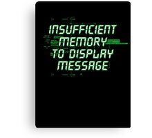 Insufficient Memory v2 Canvas Print