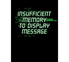 Insufficient Memory v2 Photographic Print