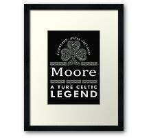 Scotland wales Ireland Moore a true celtic legend-T-shirts & Hoddies Framed Print