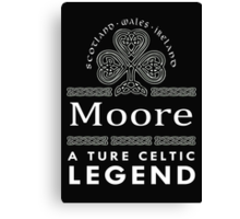 Scotland wales Ireland Moore a true celtic legend-T-shirts & Hoddies Canvas Print
