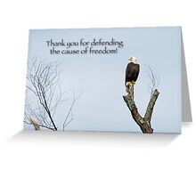 Thank you for defending the cause of freedom Greeting Card