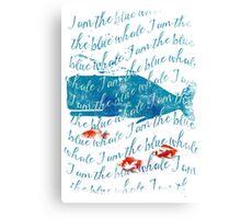 I am the Blue Whale Canvas Print