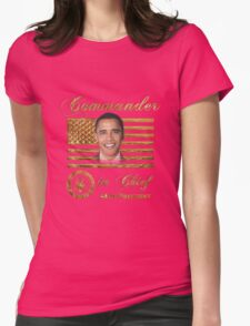 Commander in Chief, President Barack Obama Womens Fitted T-Shirt