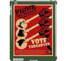 Vote Targaryen! OVERTHROW THE USURPERS! iPad Case/Skin