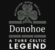 Scotland wales Ireland Donohoe a true celtic legend-T-shirts & Hoddies by elegantarts