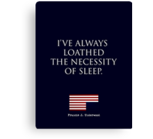 HOUSE OF CARDS QUOTE Canvas Print