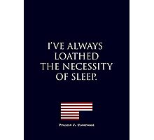 HOUSE OF CARDS QUOTE Photographic Print