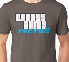 BADASS ARMY RECRUIT Unisex T-Shirt