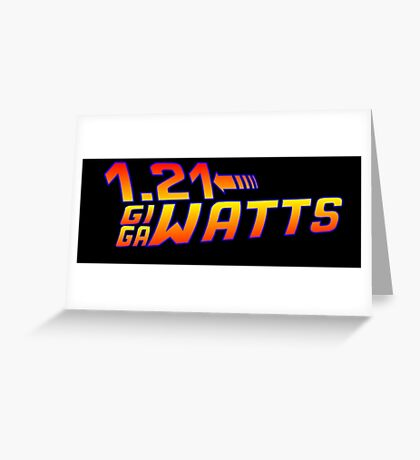 Back To The Future 1.21 GIGAWATTS Greeting Card