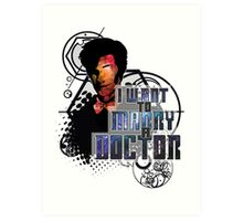 Marry a Doctor Smith Art Print