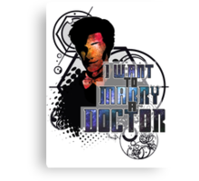Marry a Doctor Smith Canvas Print
