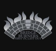 Bridge Burners First in, Last out in grey by jazzydevil