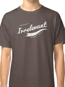 Person of Interest - Proudly Irrelevant Since 2011 Classic T-Shirt