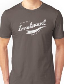 Person of Interest - Proudly Irrelevant Since 2011 Unisex T-Shirt