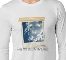 If you don't take time to look.... Long Sleeve T-Shirt