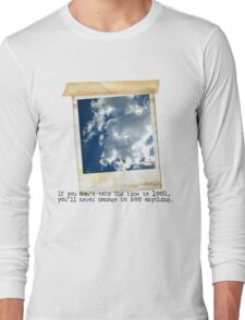 If you don't take time to look.... T-Shirt