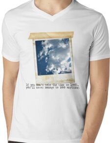 If you don't take time to look.... Mens V-Neck T-Shirt