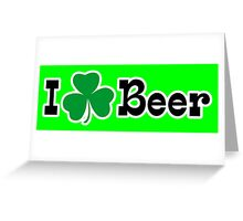 I Shamrock Beer Greeting Card
