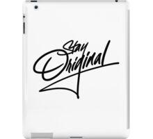 Stay Original iPad Case/Skin