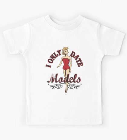 I ONLY DATE MODELS Kids Tee