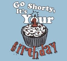 GO SHORTY IT'S YOUR BIRTHDAY! Kids Clothes