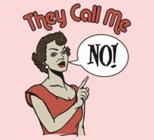 "THEY CALL ME ""NO"" Kids Tee"