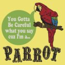 I'M A PARROT by Heather Daniels