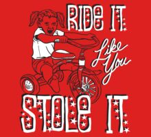 RIDE IT LIKE YOU STOLE IT One Piece - Long Sleeve