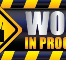 Work In Progress Sticker