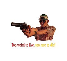Fear And Loathing in Las Vegas - Too weird to live, too rare to die! by FKstudios