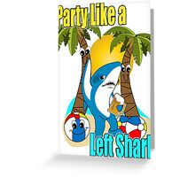 Party Like a Left Shark  Greeting Card