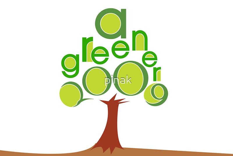 A GREENER 2009 by pinak