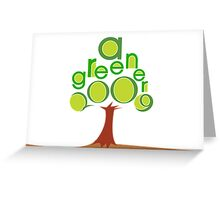A GREENER 2009 Greeting Card