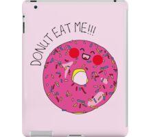 Donut eat me! iPad Case/Skin