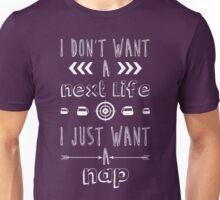 I Just Want A Nap Unisex T-Shirt