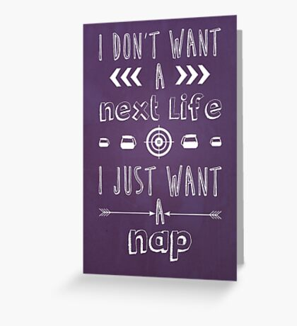 I Just Want A Nap Greeting Card