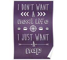 I Just Want A Nap Poster